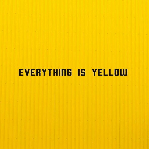 Yellow and Everything: EVERYTHING IS YELLOW