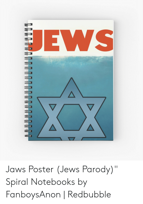 "Jaws Poster: EWS Jaws Poster (Jews Parody)"" Spiral Notebooks by FanboysAnon 