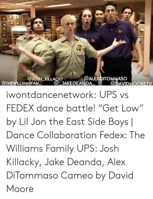 "get low: Ex  ITOMMASO  SFAM  @DAVIDMOORETv iwontdancenetwork:  UPS vs FEDEX dance battle!  ""Get Low"" by Lil Jon  the East Side Boys 