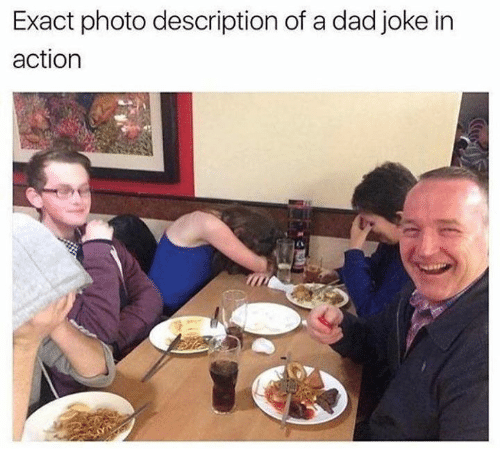 Dads Jokes: Exact photo description of a dad joke in  action