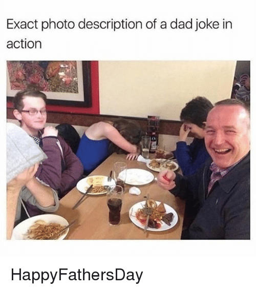 Dads Jokes: Exact photo description of a dad joke in  action HappyFathersDay