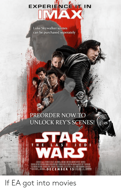 Luke Skywalker: EXPERIENCE IN  VAX  Luke Skywalker scenes  can be purchased seperately  PREORDER NOW TO  UNLOCK REY'S SCENES!(  STAR  WARs  THEL A S T JED I  EDECEMDER 15% If EA got into movies