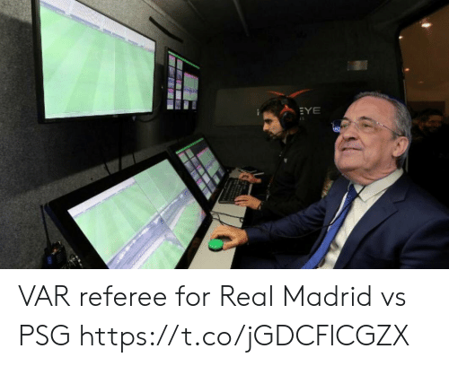 madrid: EYE VAR referee for Real Madrid vs PSG https://t.co/jGDCFlCGZX