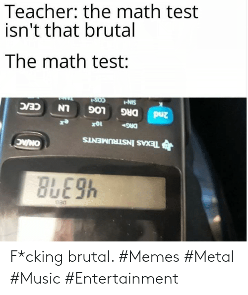 Brutal: F*cking brutal. #Memes #Metal #Music #Entertainment