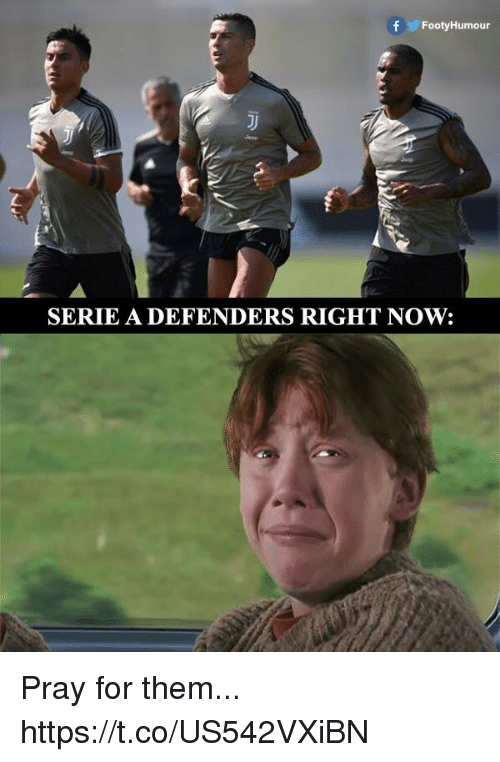 Soccer, Them, and Now: f FootyHumour  SERIE ADEFENDERS RIGHT NOW: Pray for them... https://t.co/US542VXiBN