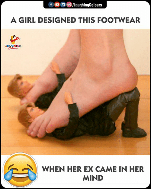 Girl, Mind, and Indianpeoplefacebook: f /LaughingColours  A GIRL DESIGNED THIS FOOTWEAR  LAUGHING  Colous  WHEN HER EX CAME IN HER  MIND
