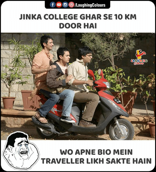 College, Indianpeoplefacebook, and Traveller: f /LaughingColours  JINKA COLLEGE GHAR SE 10 KM  DOOR HAI  LAUGHING  Coleurs  STE  WO APNE BIO MEIN  TRAVELLER LIKH SAKTE HAIN