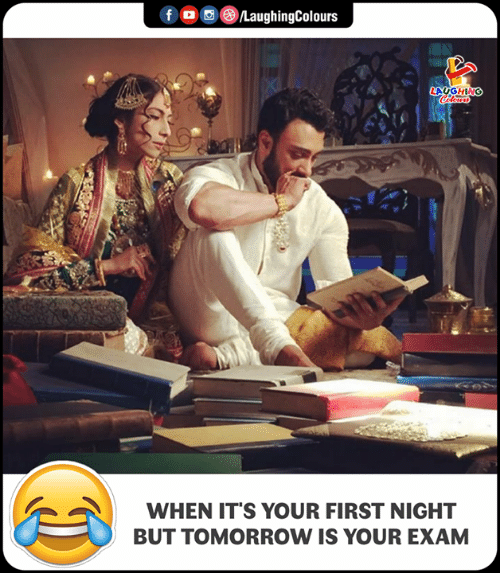 Tomorrow, Indianpeoplefacebook, and First: f  )/LaughingColours  LAUGHIN  WHEN IT'S YOUR FIRST NIGHT  BUT TOMORROW IS YOUR EXAM