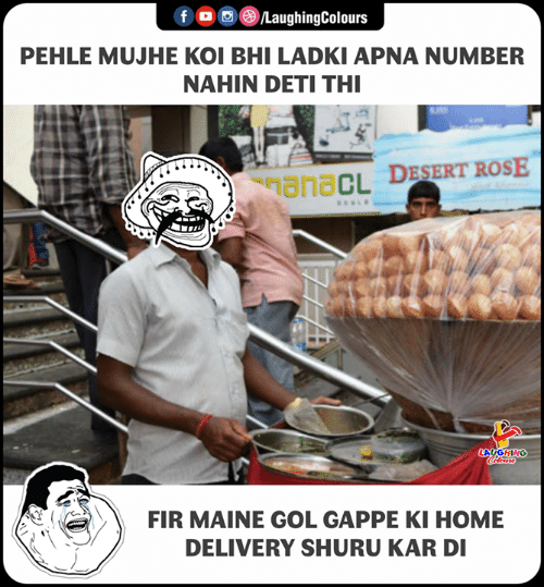 Home, Maine, and Indianpeoplefacebook: f/LaughingColours  PEHLE MUJHE KOI BHI LADKI APNA NUMBER  NAHIN DETI TH  FIR MAINE GOL GAPPE KI HOME  DELIVERY SHURU KAR DI