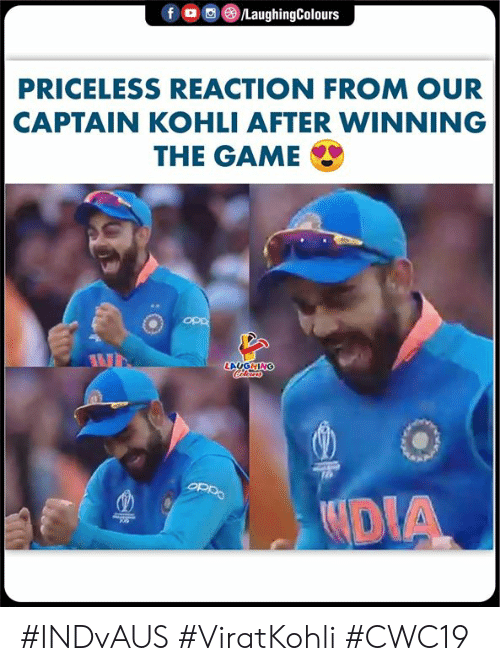 The Game, Game, and Indianpeoplefacebook: f  /LaughingColours  PRICELESS REACTION FROM OUR  CAPTAIN KOHLI AFTER WINNING  THE GAME  ddo  LAUGHING  Oaiao  DIA #INDvAUS #ViratKohli #CWC19