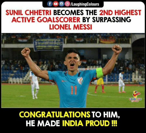 Lionel Messi: f /LaughingColours  SUNIL CHHETRI BECOMES THE 2ND HIGHEST  ACTIVE GOALSCORER BY SURPASSING  LIONEL MESSI  LAUGHING  Cilers  CONGRATULATIONS TO HIM,  HE MADE INDIA PROUD !!