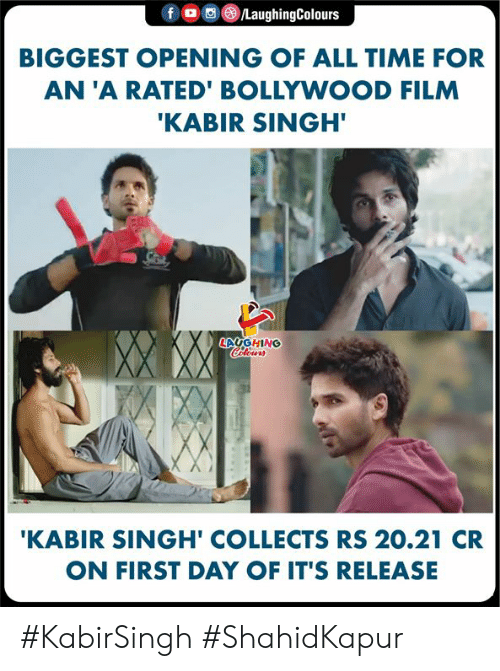 Time, Bollywood, and Film: f o  /LaughingColours  BIGGEST OPENING OF ALL TIME FOR  AN 'A RATED' BOLLYWOOD FILM  'KABIR SINGH  LAUGHING  Coleurs  'KABIR SINGH' COLLECTS RS 20.21 CR  ON FIRST DAY OF IT'S RELEASE #KabirSingh #ShahidKapur