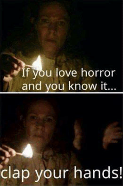 F You Love Horror And You Know It Clap Your Hands Love Meme On