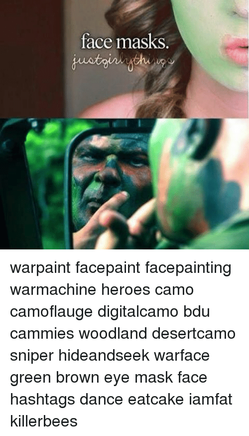 woodland: face masks warpaint facepaint facepainting warmachine heroes camo camoflauge digitalcamo bdu cammies woodland desertcamo sniper hideandseek warface green brown eye mask face hashtags dance eatcake iamfat killerbees
