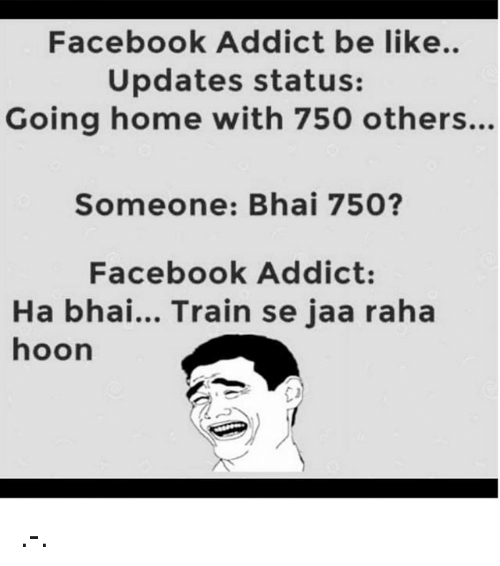 facebook addict be like updates status going home with 750 831661 facebook addict be like updates status going home with 750 others