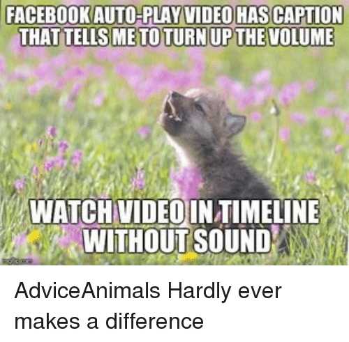 Facebook Auto Play Video Hascaption That Tellsmetoturnup The Volume