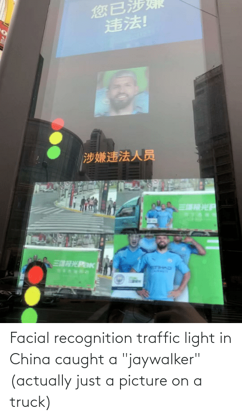 """Traffic: Facial recognition traffic light in China caught a """"jaywalker"""" (actually just a picture on a truck)"""