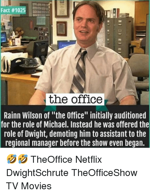 "Memes, Movies, and Netflix: Fact#1025  the office  Rainn Wilson of ""the Office"" initially auditioned  for the role of Michael. Instead he was offered the  role of Dwight, demoting him to assistant to the  reqional manager before the show even began. 🤣🤣 TheOffice Netflix DwightSchrute TheOfficeShow TV Movies"
