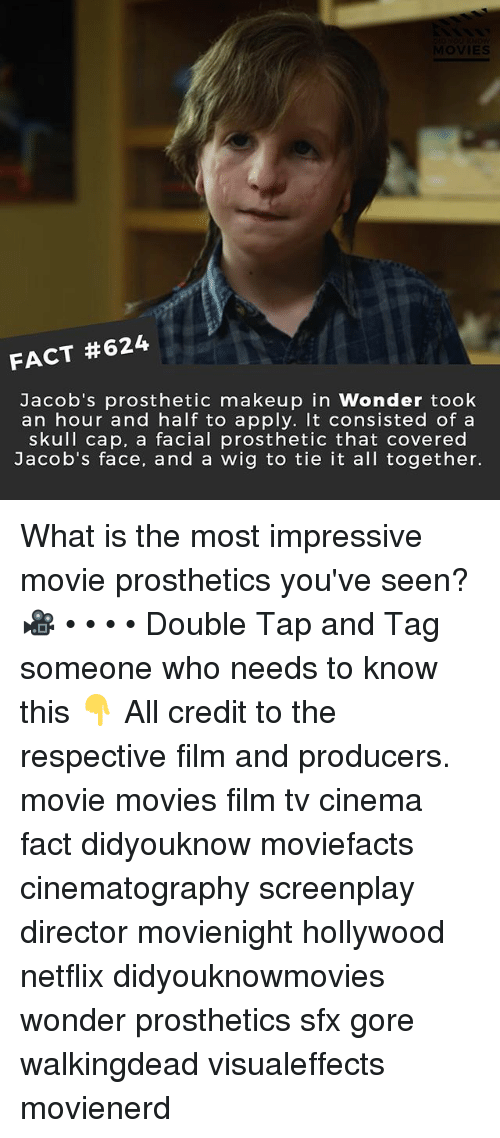 Most Impressive: FACT #624  Jacob's prosthetic makeup in Wonder took  an hour and half to apply. It consisted of a  skull cap, a facial prosthetic that covered  Jacob's face, and a wig to tie it all together. What is the most impressive movie prosthetics you've seen? 🎥 • • • • Double Tap and Tag someone who needs to know this 👇 All credit to the respective film and producers. movie movies film tv cinema fact didyouknow moviefacts cinematography screenplay director movienight hollywood netflix didyouknowmovies wonder prosthetics sfx gore walkingdead visualeffects movienerd