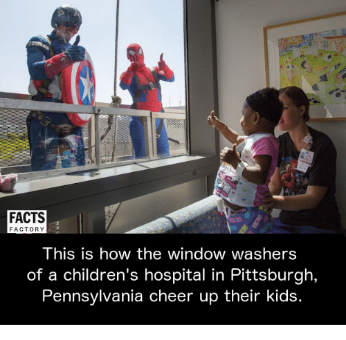 hospitable: FACTS  FACTORY  This is how the window washers  of a children's hospital in Pittsburgh,  Pennsylvania cheer up their kids.