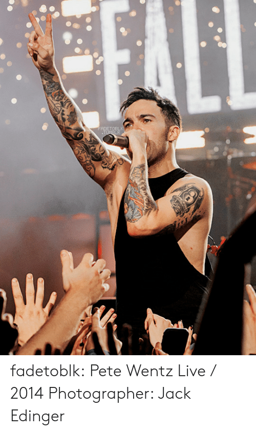 Tumblr, Blog, and Live: FADETOBLK  .TUMBLR fadetoblk:  Pete Wentz Live / 2014 Photographer: Jack Edinger