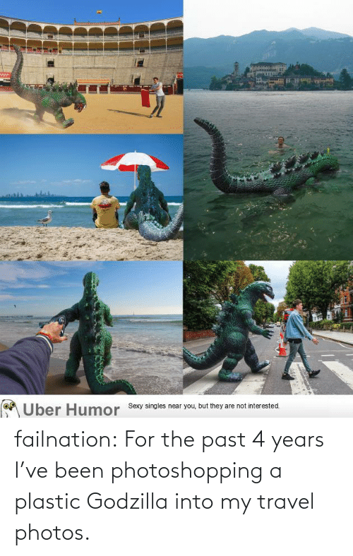 plastic: failnation:  For the past 4 years I've been photoshopping a plastic Godzilla into my travel photos.