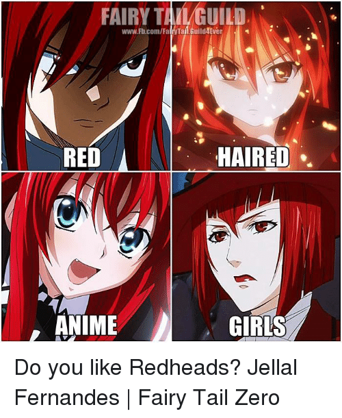 Memes, Zero, and fb.com: FAIRY TANGUILO  www.Fb.com/Fa  RED  HAIRED  ANIME  GIRLS Do you like Redheads?   Jellal Fernandes | Fairy Tail Zero