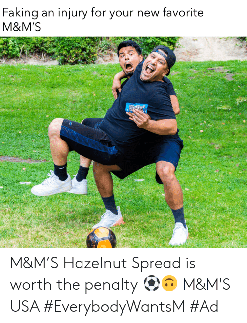 Penalty: Faking  injury for your new favorite  an  M&M'S M&M'S Hazelnut Spread is worth the penalty ⚽️🙃 M&M'S USA #EverybodyWantsM #Ad