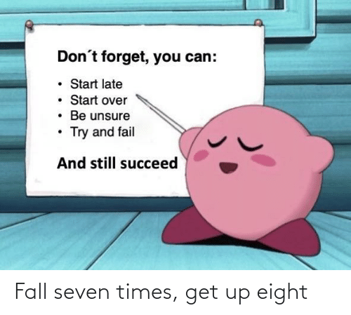 seven: Fall seven times, get up eight