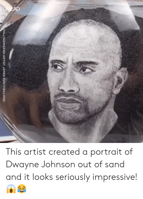 Dwayne Johnson: FALLINGINSAND-ARTIST JAMES SUN/VIRALHOG This artist created a portrait of Dwayne Johnson out of sand and it looks seriously impressive! 😱😂