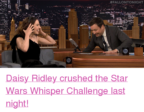 """Daisy Ridley: <p><a href=""""https://www.youtube.com/watch?v=4FgV0yBZG6E"""" target=""""_blank"""">Daisy Ridley crushed the Star Wars Whisper Challenge last night!</a></p>"""