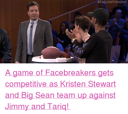 """Big Sean: <p><a href=""""https://www.youtube.com/watch?v=DfG447SqHFs"""" target=""""_blank"""">A game of Facebreakers gets competitive as Kristen Stewart and Big Sean team up against Jimmy and Tariq!</a></p>"""