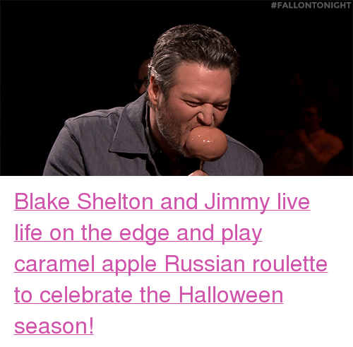 "russian roulette: <p><a href=""https://www.youtube.com/watch?v=njVTgmI4M6w&amp;t=161s"" target=""_blank"">Blake Shelton and Jimmy live life on the edge and play caramel apple Russian roulette to celebrate the Halloween season!</a></p>"