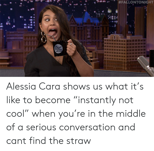 "Target, youtube.com, and Cool: Alessia Cara shows us what it's like to become ""instantly not cool"" when you're in the middle of a serious conversation and cant find the straw"