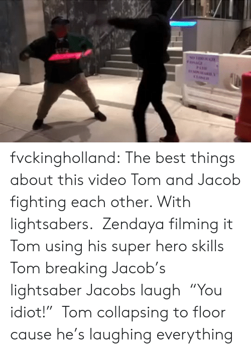 "Lightsaber, Tumblr, and Best: FAMAG  PATR fvckingholland: The best things about this video Tom and Jacob fighting each other. With lightsabers.  Zendaya filming it   Tom using his super hero skills   Tom breaking Jacob's lightsaber   Jacobs laugh  ""You idiot!""  Tom collapsing to floor cause he's laughing everything"