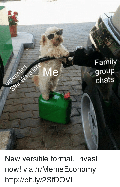 Family, Http, and Invest: Family  group  chats  Me New versitile format. Invest now! via /r/MemeEconomy http://bit.ly/2SfDOVI