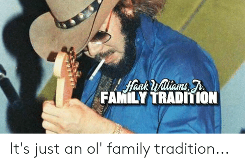 Family, Memes, and 🤖: FAMILY TRADITION  sta It's just an ol' family tradition...