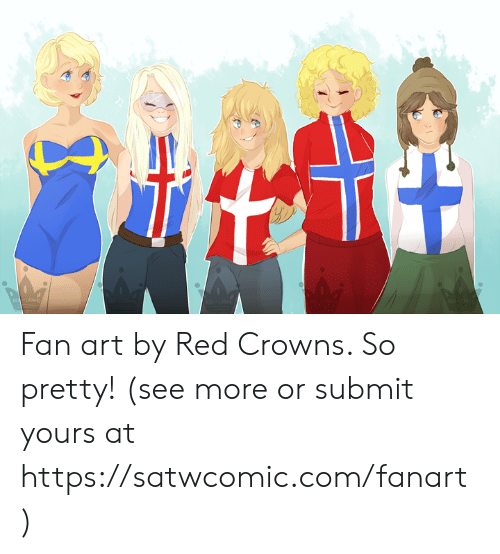 Crowns: Fan art by Red Crowns. So pretty!  (see more or submit yours at https://satwcomic.com/fanart )