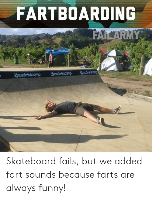 Funny, Memes, and Skateboarding: FARTBOARDING Skateboard fails, but we added fart sounds because farts are always funny!