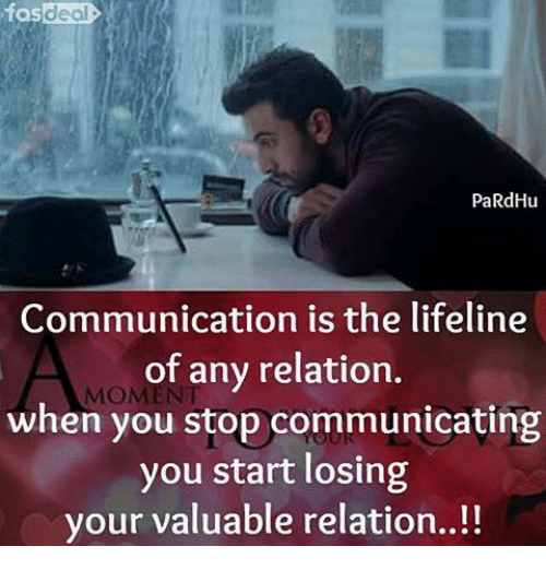 Memes, 🤖, and Lifeline: fas deal  PaRdHu  Communication is the lifeline  of any relation.  when you stop communicating  you start losing  your valuable relation.
