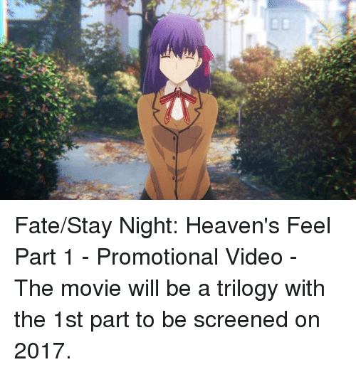 fate stay: Fate/Stay Night: Heaven's Feel Part 1 - Promotional Video - The movie will be a trilogy with the 1st part to be screened on 2017.