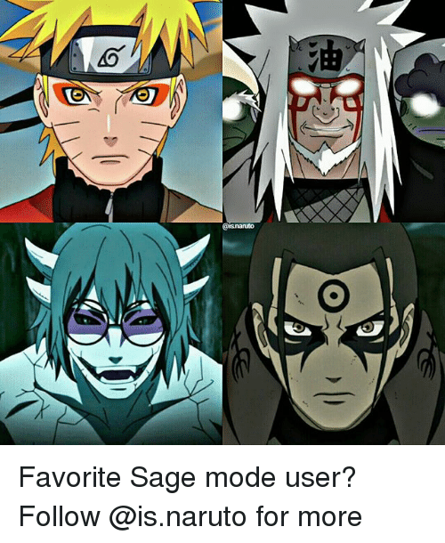 Saged: Favorite Sage mode user? Follow @is.naruto for more
