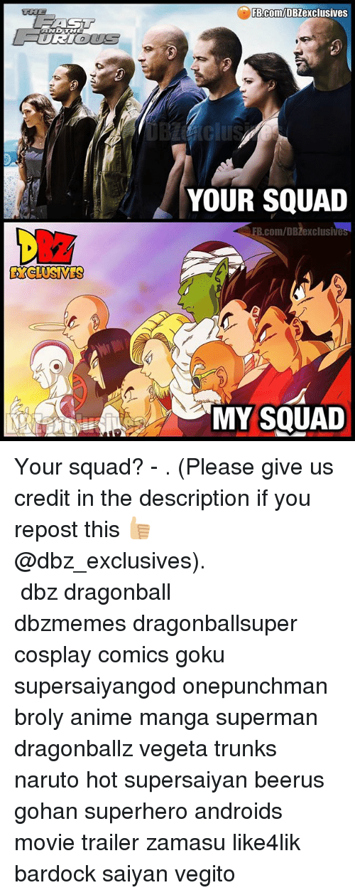 cosplayers: FB.Com/DBZexclusives  YOUR SQUAD  EB.com/DBZexclusives  EXCLUSIVES  MY SQUAD Your squad? - . (Please give us credit in the description if you repost this 👍🏼@dbz_exclusives). ━━━━━━━━━━━━━━━━━━━━━ dbz dragonball dbzmemes dragonballsuper cosplay comics goku supersaiyangod onepunchman broly anime manga superman dragonballz vegeta trunks naruto hot supersaiyan beerus gohan superhero androids movie trailer zamasu like4lik bardock saiyan vegito