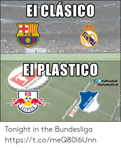 bundesliga: FCB  El PLASTico  TrollFootball  O TheFootballTroll  RB Tonight in the Bundesliga https://t.co/meQ80l6Unn