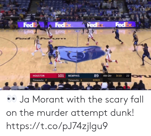 Houston: FEDEX  FEDE  ल  FedEx  FedEx  Fed  101  89  HOUSTON  MEMPHIS  4th Qtr  3:10  22  Timeouts: 2  Timeouts: 1  BONUS 👀 Ja Morant with the scary fall on the murder attempt dunk! https://t.co/pJ74zjlgu9