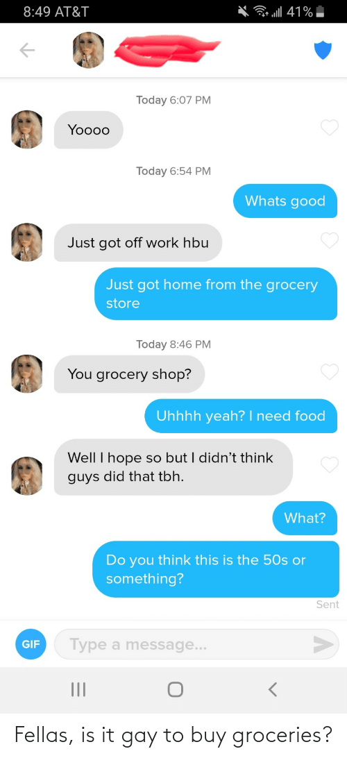 Is It: Fellas, is it gay to buy groceries?