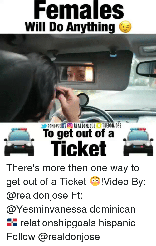 Femal: Females  Will Do Anything  To get out of a  Ticket There's more then one way to get out of a Ticket 😳!Video By: @realdonjose Ft: @Yesminvanessa dominican 🇩🇴 relationshipgoals hispanic Follow @realdonjose