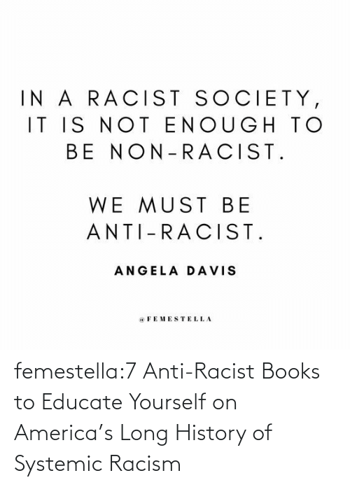 Yourself: femestella:7 Anti-Racist Books to Educate Yourself on America's Long History of Systemic Racism
