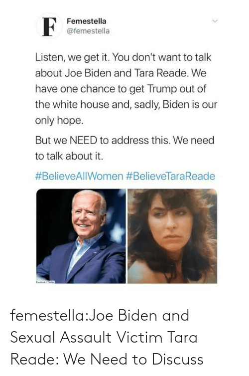 Joe Biden: femestella:Joe Biden and Sexual Assault Victim Tara Reade: We Need to Discuss