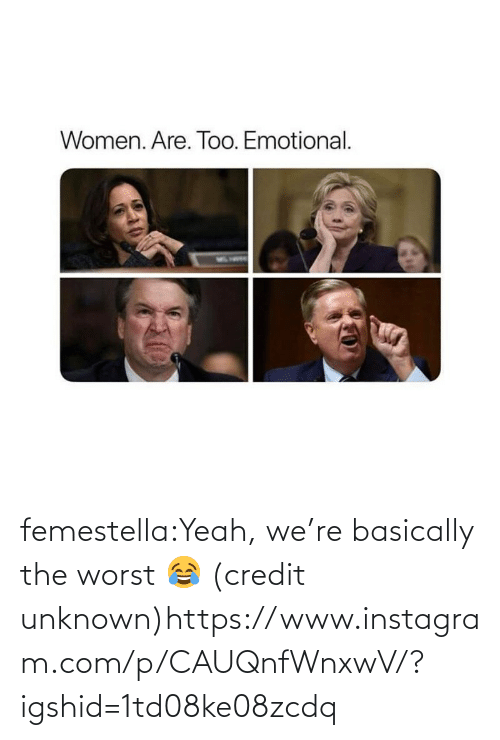 Basically: femestella:Yeah, we're basically the worst 😂 (credit unknown)https://www.instagram.com/p/CAUQnfWnxwV/?igshid=1td08ke08zcdq